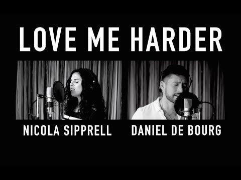 Ariana Grande, The Weeknd - LOVE ME HARDER (Daniel de bourg & Nicola Sipprell rendition)