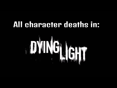 All character deaths in: Dying Light