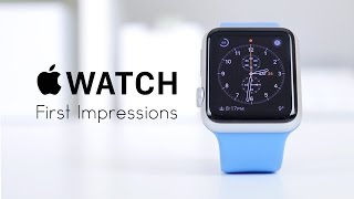 Apple Watch: First Impressions
