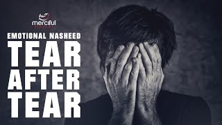 TEAR AFTER TEAR – EMOTIONAL NASHEED