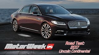Road Test: 2017 Lincoln Continental - The Missing Lincoln