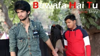 Bewafa Hai Tu | Sad Revenge Love Story | Emotional Story 2018 | Heartbreaking Song