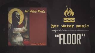 Watch Hot Water Music Floor video