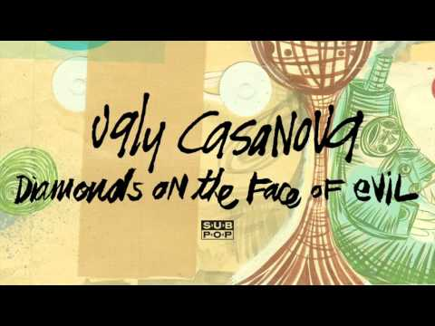 Ugly Casanova - Diamonds On The Face Of Evil
