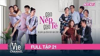 (FULL) GẠO NẾP GẠO TẺ - Tập 21  | Phim Gia Đình Việt 2018