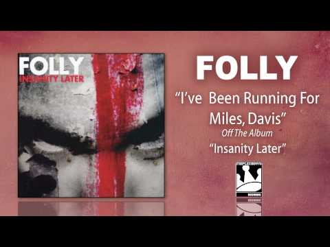 Folly - Ive Been Running For Miles, Davis