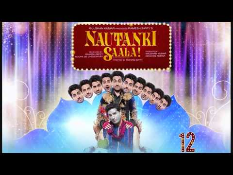 Sadi Gali Aaja - Nautanki Saala! (2013) - Full Song HD