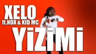 Xelo feat Ndx & Kid MC - YIZIMI (Clip officiel Mars 2013)