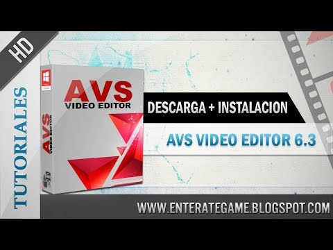 Descarga + Instalación | Avs Vídeo Editor 6.3 En Español + Crack 2013