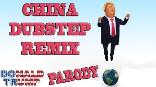 "Donald Trump Song ♪ ""China"" a Donald Trump Song Parody"