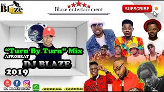 LATEST TURN BY TURN AFROBEAT 2019(DJ BLAZE)REMA/DAVIDO/WIZKID/OLAMIDE/TIMAYA.MP3