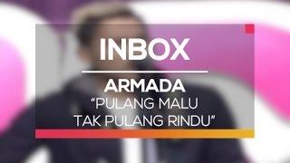 Download lagu Armada - Pulang Malu Tak Pulang Rindu (Live on Inbox) gratis