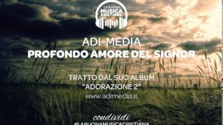Download Lagu ADI MEDIA - PROFONDO AMORE Gratis STAFABAND