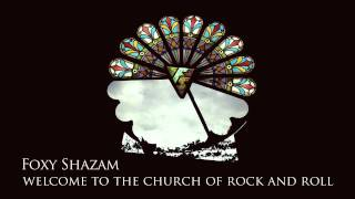Watch Foxy Shazam Welcome To The Church Of Rock And Roll video