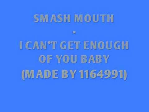 Smash Mouth - Cant Get Enough Of You Baby