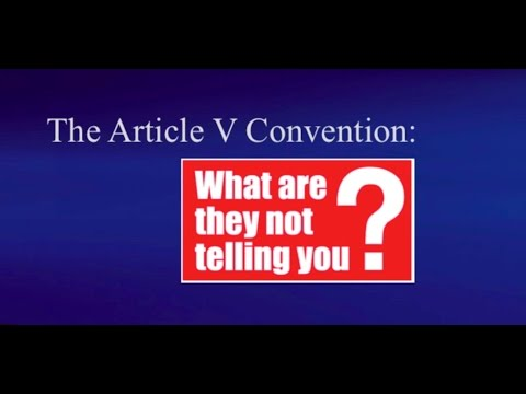 The Article V Convention: What are they not telling you?