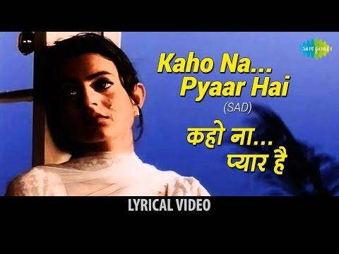 Kaho Na Pyar Hai(Sad) with lyrics | कहो ना प्यार है(सैड) गाने के बोल | Hritik Roshan/ Amisha Patel
