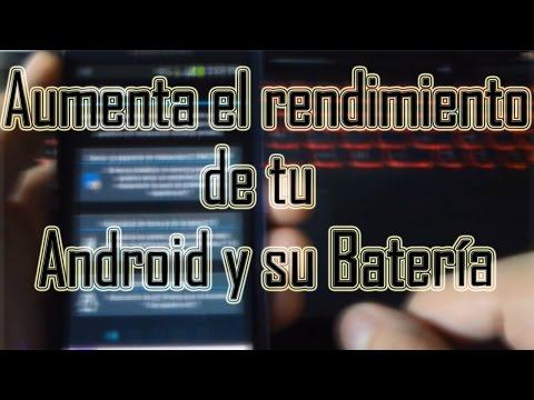 Aumenta el rendimiento de tu Android y batería   Modulo Xposed   Android Evolution