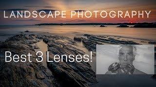 Landscape photography - The best 3 lenses!
