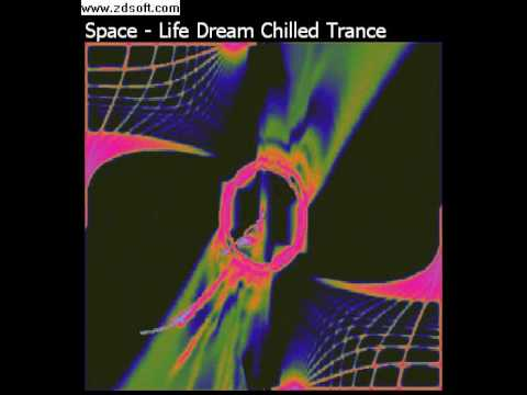 Space Life Dream Chilled Trance