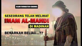 Masyaallah..!! Imam Mahdi Telah Hadir di Madinah, Benarkah Demikian ?