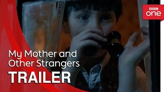 My Mother and Other Strangers: Trailer - BBC One