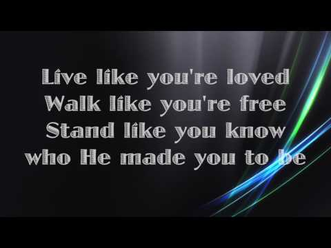 Hawk Nelson - Live Like You're Loved - (with lyrics) (2015)