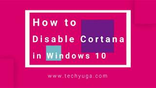 How to Disable Cortana In Windows 10(2019)Updated