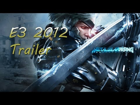 Metal Gear Rising Revengeance - E3 2012 Gameplay Trailer [HD]