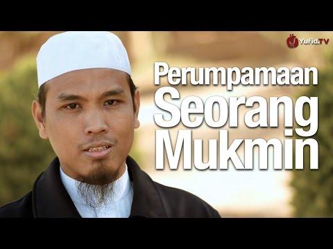 Ceramah Singkat: Perumpamaan Seorang Mukmin - Ustadz Ahmad Qodi, MA.