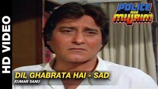 Dil Ghabrata Hai Sad Police Aur Mujrim  Vinod Khanna Meenakshi Seshadri
