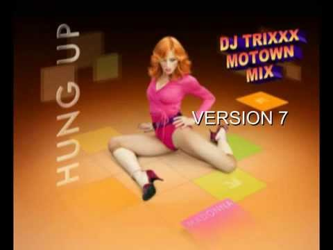 MADONNA HUNG UP - DJ TRIXXX MOTOWN REMIX VERSION 7