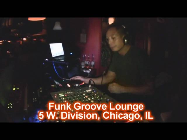 Funk Groove Lounge Friday's w/ DJ Shy/DJ BJ/Mark Lojo in Chicago, IL (HG10)