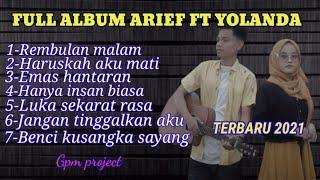Download lagu ARIEF FEAT YOLANDA FULL ALBUM TERBARU 2021