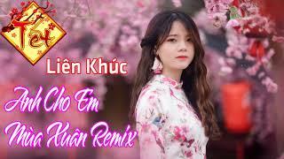 Liên Khúc Remix Nhạc Xuân Hay Nhất 2019 ( Kỷ Hợi )