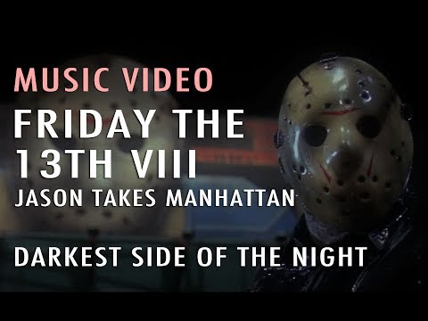 Music Video: Darkest Side of the Night (Friday the 13th Part...