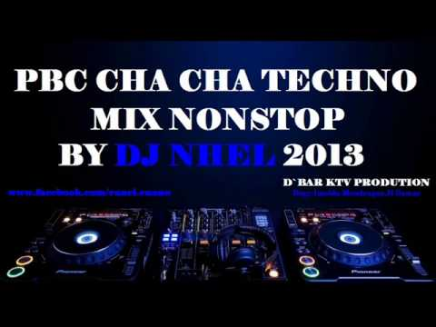 Pbc Cha Cha Technomix Nonstop By Dj Nhel 2013 video