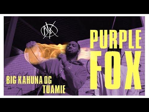 Purple Fox - Big Kahuna OG & TUAMIE (Official Video)