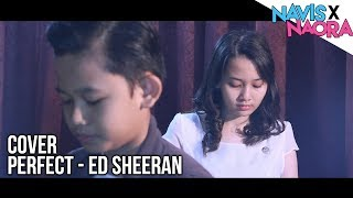 Download Lagu Ed Sheeran - Perfect (Cover by Navis X Naora) Gratis STAFABAND