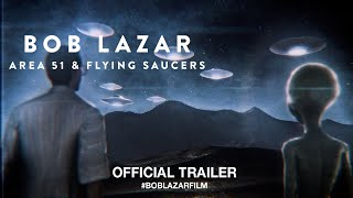 Bob Lazar Area 51 And Flying Saucers 2018 Official Trailer Hd