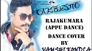 RAAJAKUMARA | APPU DANCE VIDEO SONG  | PUNEETH RAJKUMAR | Dance cover by VAMSHI krishna