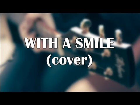With A Smile by Eraserheads (Cover)
