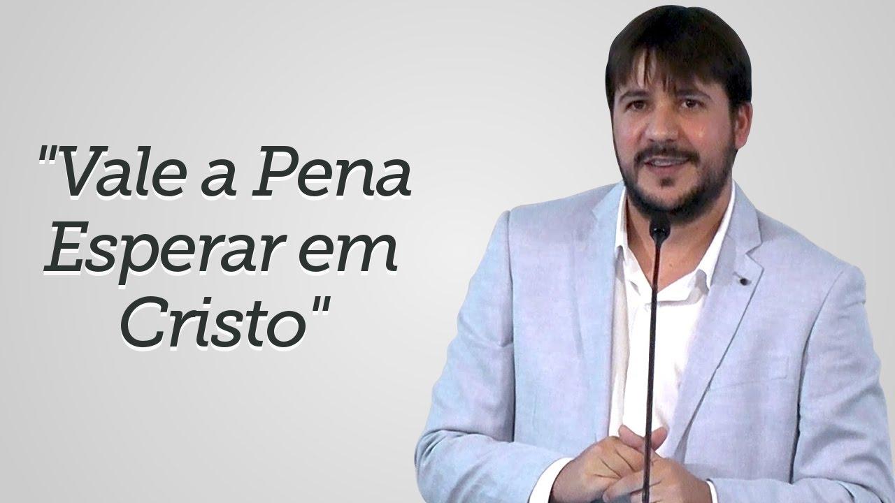 """""""Vale a Pena Esperar em Cristo"""" - Herley Rocha"""