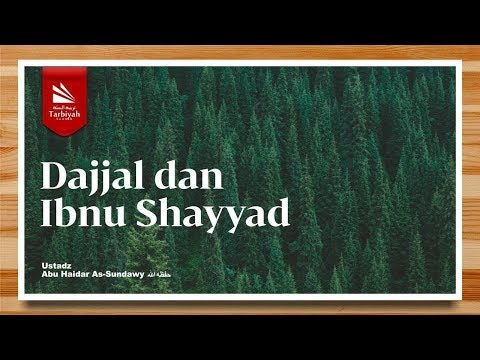 Pendapat Ulama Tentang Ibnu Shayyad (Fenomena Akhir Zaman) #7