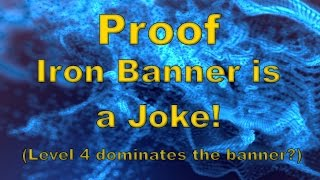 download lagu Proof Iron Banner Is A Joke Level 4 Dominates gratis