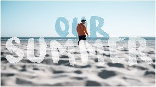 Our Summer || Cinematic Travel  and Adventure Video