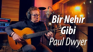 "Paul Dwyer - Bir Nehir Gibi (Zülfü Livaneli) - ""My feelings still remain"""