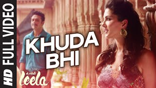 'Khuda Bhi' FULL VIDEO Song | Sunny Leone | Mohit Chauhan | Ek Paheli Leela