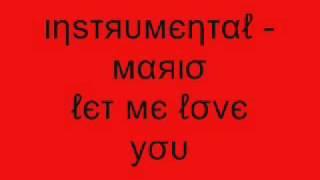 download lagu Instrumental - Mario Let Me Love You gratis