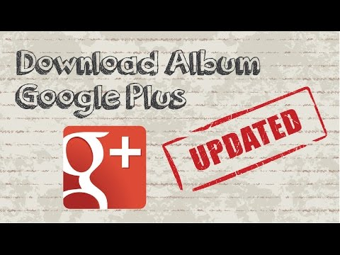 How to download Google Plus album - Updated Video